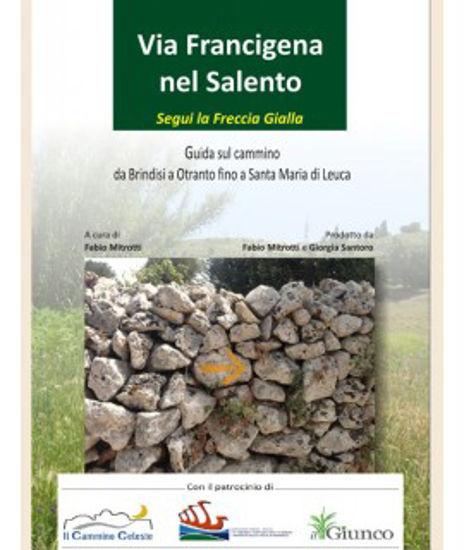 Immagine di VIA FRANCIGENA NEL SALENTO - Guida al cammino Brindisi Otranto Santa Maria di Leuca