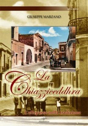 Immagine di LA CHIAZZICEDDHRA. COLLEPASSO NELLA TRADIZIONE