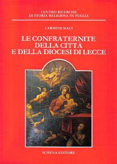 Immagine di LE CONFRATERNITE DELLA CITTA` E DELLA DIOCESI DI LECCE
