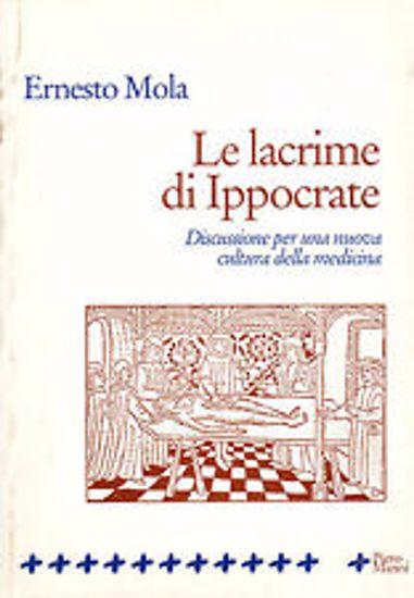 Immagine di LE LACRIME DI IPPOCRATE. DISCUSSIONE PER UNA NUOVA CULTURA DELLA MEDICINA