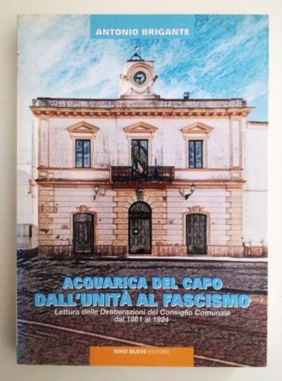 Immagine di ACQUARICA DEL CAPO. DALL`UNITA` AL FASCISMO.