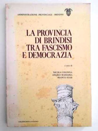 Immagine di LA PROVINCIA DI BRINDISI TRA FASCISMO E DEMOCRAZIA