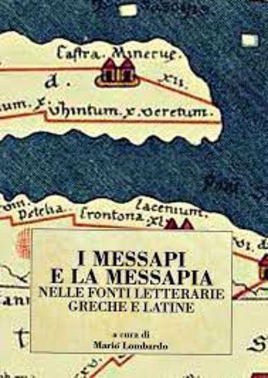 Immagine di I MESSAPI E LA MESSAPIA NELLE FONTI LETTERARIE GRECHE E LATINE