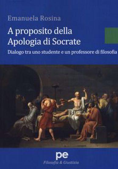 Immagine di A proposito della Apologia di Socrate. Dialogo tra un studente e un professore di filosofia