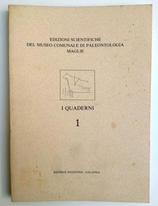 Immagine di I QUADERNI 1 - EDIZIONI SCIENTIFICHE DEL MUSEO DI PALEONTOLOGIA MAGLIE