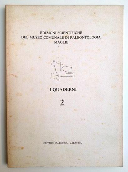 Immagine di I QUADERNI 2 - EDIZIONI SCIENTIFICHE DEL MUSEO DI PALEONTOLOGIA MAGLIE