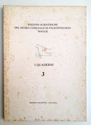 Immagine di I QUADERNI 3 - EDIZIONI SCIENTIFICHE DEL MUSEO DI PALEONTOLOGIA MAGLIE