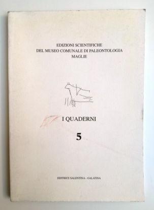 Immagine di I QUADERNI 5 - EDIZIONI SCIENTIFICHE DEL MUSEO DI PALEONTOLOGIA MAGLIE