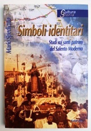 Immagine di SIMBOLI IDENTITARI. STUDI SUI SANTI PATRONI DEL SALENTO MODERNO