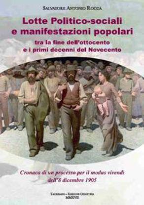 Immagine di LOTTE POLITICO-SOCIALI E MANIFESTAZIONI POPOLARI TRA LA FINE DELL`OTTOCENTO E PRIMI DECENNI  900