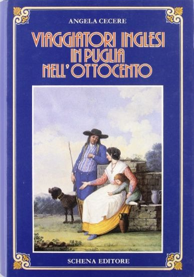 Immagine di VIAGGIATORI INGLESI IN PUGLIA NELL`800