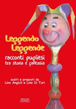 Immagine di LEGGENDO LEGGENDE. RACCONTI PUGLIESI TRA STORIA E FANTASIA