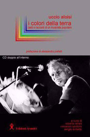 Immagine di Uccio Aloisi - I Colori della Terra + 2 CD CANTI E RACCONTI DI UN MUSICISTA POPOLARE