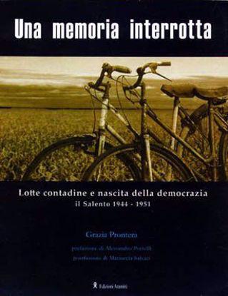 Immagine di Una memoria interrotta. Lotte contadine e nascita della democrazia 1944 1951