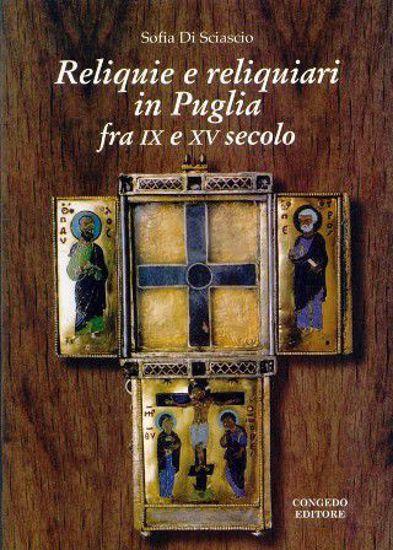 Immagine di Reliquie e reliquiari in Puglia fra IX e XV secolo.