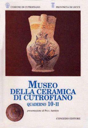 Immagine di MUSEO DELLA CERAMICA DI CUTROFIANO QUADERNO 10-II