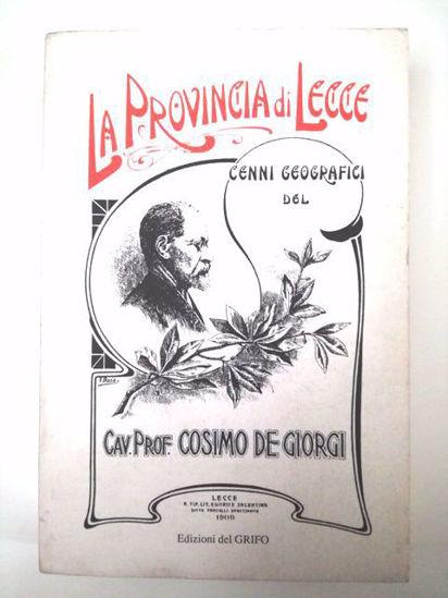 Immagine di La provincia di Lecce. Cenni geografici del cav. De Giorgi Cosimo (rist. anast. 1909)