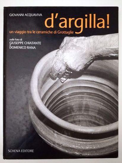 Immagine di D`ARGILLA! UN VIAGGIO TRA LE CERAMICHE DI GROTTAGLIE