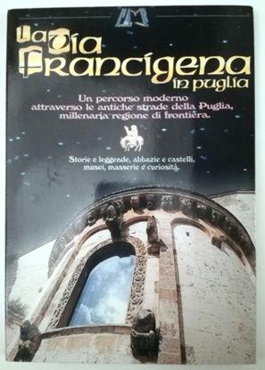 Immagine di LA VIA FRANCIGENA IN PUGLIA (CD ROM). UN PERCORSO MODERNO ATTRAVERSO LE ANTICHE STRADE DELLA PUGLIA