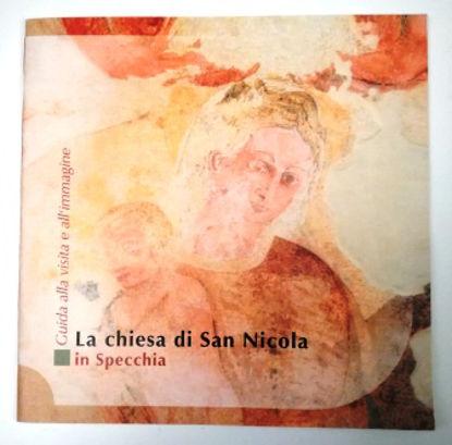 Immagine di LA CHIESA DI SAN NICOLA IN SPECCHIA. GUIDA ALLA VISITA E ALL`IMMAGINE