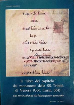 Immagine di IL LIBRO DEL CAPITOLO DEL MONASTERO DELLA SS. TRINITA` DI VENOSA (COD. CASIN. 334)