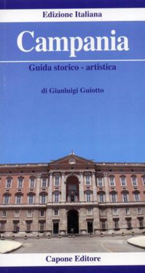 Immagine di CAMPANIA  GUIDA STORICO-ARTISTICA  EDIZ. ITALIANA