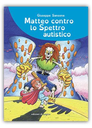 Immagine di MATTEO CONTRO LO SPETTRO AUTISTICO