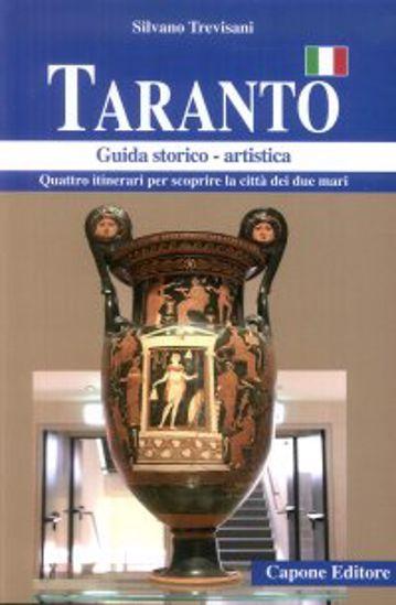 Immagine di TARANTO. QUATTRO ITINERARI PER SCOPRIRE LA CITTA` DEI DUE MARI. GUIDA STORICO ARTISTICA