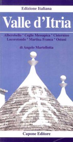 Immagine di VALLE D`ITRIA. ALBEROBELLO, CISTERNINO, CEGLIE, MESSAPICA, LOCOROTONDO, MARTINA FRANCA, OSTUNI