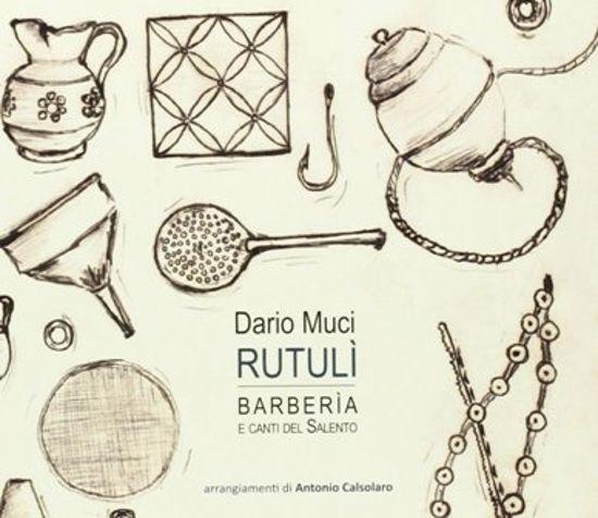 Immagine di RUTULI` - BARBERIA E CANTI DEL SALENTO (DARIO MUCI)
