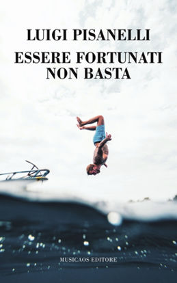 Immagine di ESSERE FORTUNATI NON BASTA