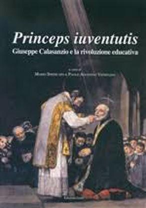 Immagine di PRINCEPS IUVENTUTIS. GIUSEPPE CALASANZIO E LA RIVOLUZIONE EDUCATIVA