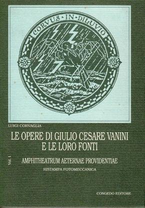 Immagine di LE OPERE DI GIULIO CESARE VANINI E LE LORO FONTI  VOL. 1