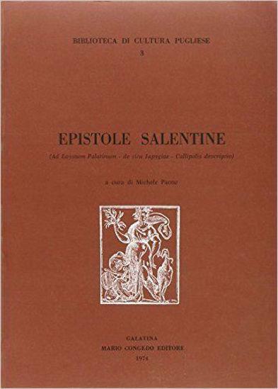 Immagine di EPISTOLE SALENTINE   (Ad Loysium Palatinum ; De situ Iapygiae ; Callipolis descriptio )