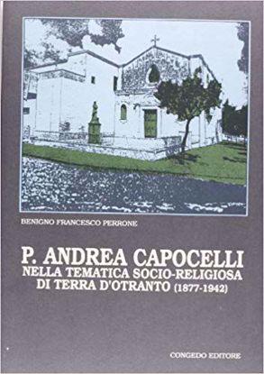 Immagine di ANDREA CAPOCELLI NELLA TEMATICA SOCIO-RELIGIOSA DI TERRA D`OTRANTO (1877-1942)