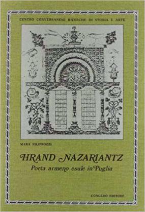 Immagine di Hrand Nazariantz. Poeta armeno esule in Puglia