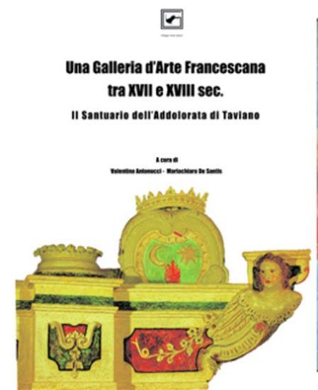 Immagine di UNA GALLERIA D`ARTE FRANCESCANA TRA XVII E XVIII SEC. IL SANTUARIO DI TAVIANO