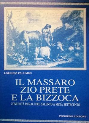 Immagine di IL MASSARO , ZIO PRETE E LA BIZZOCA. COMUNITA` RURALI DEL SALENTO A META` SETTECENTO