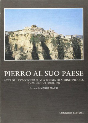 Immagine di Pierro al suo paese. Atti del Convegno su la poesia di Albino Pierro