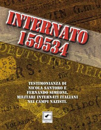 Immagine di INTERNATO 159534. TESTIMONIANZA DI NICOLA SANTORO E FERNANDO SIMEONI, MILITARI ITALIANI