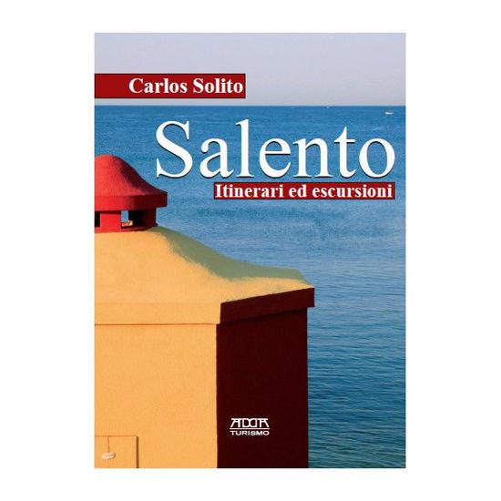 Immagine di Salento. Itinerari ed escursioni - Rilegato