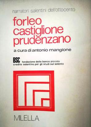 Immagine di FORLEO CASTIGLIONE PRUDENZANO - NARRATORI SALENTINI DELL`OTTOCENTO