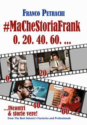Immagine di #Ma Che Storia Frank 0 20 40 60 - INCONTRI & STORIE VERE