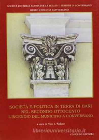 Immagine di Società e politica in Terra di Bari nel secondo Ottocento. L'incendio del municipio di Conversano