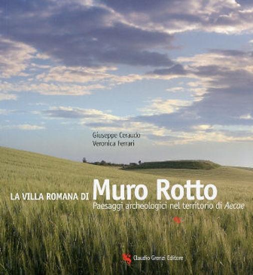 Immagine di LA VILLA ROMANA DI MURO ROTTO. PAESAGGI ARCHEOLOGICI NEL TERRITORIO DI AECAE