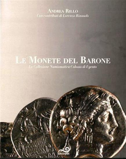 Immagine di LE MONETE DEL BARONE. LA COLLEZIONE NUMISMATICA COLOSSO DI UGENTO