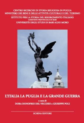 Immagine di ITALIA LA PUGLIA E LA GRANDE GUERRA. ATTI DEL CONVEGNO DI STUDI (3-5 GIUGNO 2015) (L`)