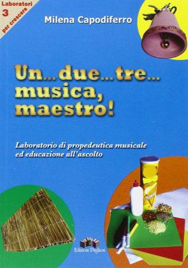 Immagine di UN DUE TRE MUSICA MAESTRO! LABORATORIO DI PROPEDEUTICA MUSICALE