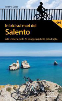 Immagine di In bici sui mari del Salento. Alla scoperta delle 20 spiagge più belle della Puglia