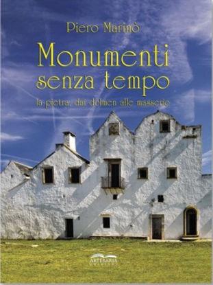 Immagine di MONUMENTI SENZA TEMPO. LA PIETRA, DAI DOLMEN ALLE MASSERIE